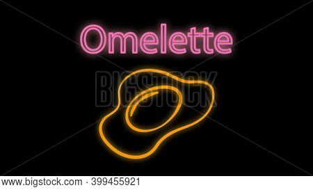 Omelette Black Background, Vector Illustration, Neon. Scrambled Eggs With Yolk And Protein. Neon Mul