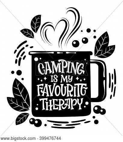 Camping Is My Favourite Therapy - Camping Mug Shape Lettering Phrase. Modern Text Design With Floral