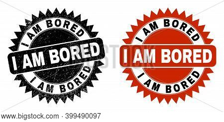 Black Rosette I Am Bored Watermark. Flat Vector Grunge Seal With I Am Bored Title Inside Sharp Roset