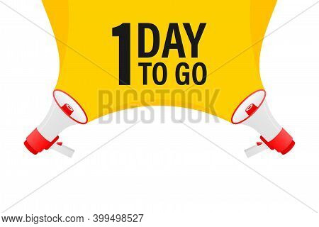 Loudspeaker. Megaphone With One Day To Go. Banner For Business, Marketing And Advertising.