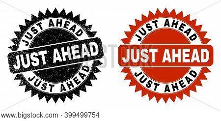 Black Rosette Just Ahead Seal Stamp. Flat Vector Scratched Seal Stamp With Just Ahead Title Inside S