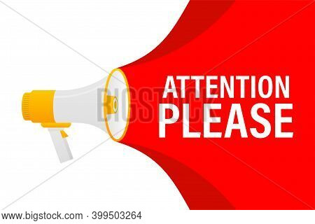 Attention Please Concept Vector Illustration Of Important Announcement.