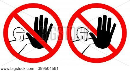 Do Not Touch, No Access Symbol Sign, Vector Illustration, Isolate On White Background. Label .eps10
