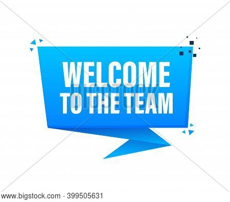 Welcome To The Team Megaphone Blue Banner In 3d Style On White Background. Vector Illustration.