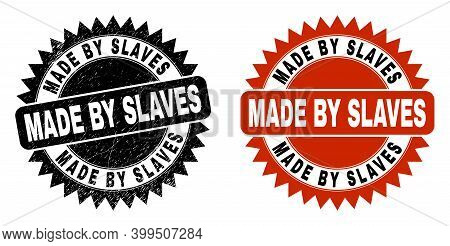 Black Rosette Made By Slaves Seal. Flat Vector Scratched Seal Stamp With Made By Slaves Caption Insi