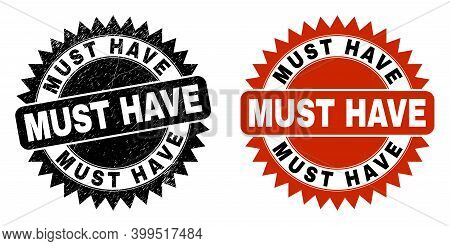 Black Rosette Must Have Stamp. Flat Vector Distress Seal Stamp With Must Have Text Inside Sharp Rose