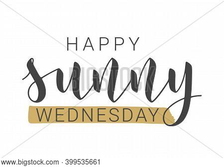 Vector Stock Illustration. Handwritten Lettering Of Happy Sunny Wednesday. Template For Banner, Post