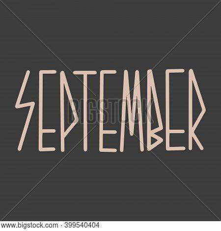 Hand Drawn Lettering Phrase September. Month September For Calendar. Ink Brush Lettering For Invitat