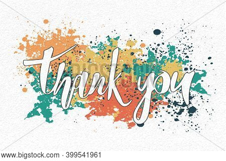 Vector Illustration Thank You On The Background Of Watercolor Splashes. Handwritten Lettering On Tex