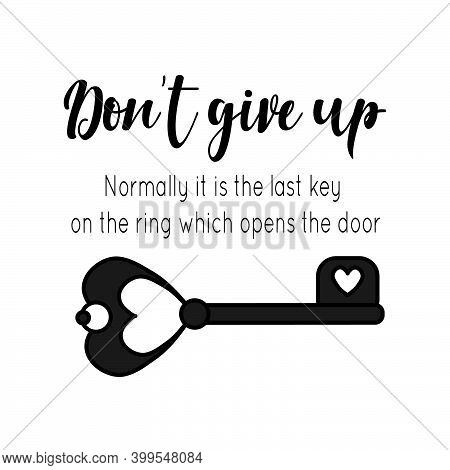 Don't Give Up. Motivational Quote Lettering With Skeleton Key Silhouette. Vector Black Quote Isolate