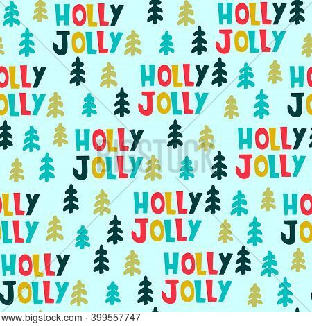 Christmas Seamless Pattern. Hand Drawn Fir Trees, Holly Jolly Lettering On Coral Background. Christm