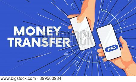 Business Background With Human Hand And Phone, Sending And Receiving Money Wireless, Money Transfer