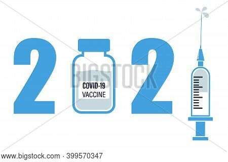 Year Of The Vaccine, 2021 The Covid-19 Pandemic Vaccine Concept, Available In 2021. Vector Illustrat