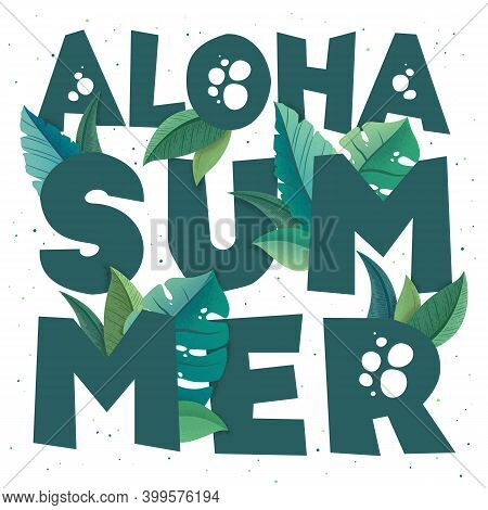 Tropical Vector Illustration With Green Trendy Exotic Palm Leaves, Monstera And Hand Drawn Lettering