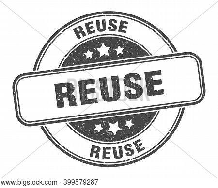 Reuse Stamp. Reuse Label. Round Grunge Sign