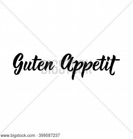 Translation From German: Bon Appetite. Modern Vector Brush Calligraphy. Ink Illustration. Perfect De