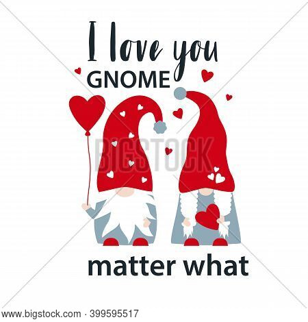 Vector Illustration Of Couple Of Gnomes With Hearts And Love Quote I Love You Gnome Matter What. Hap