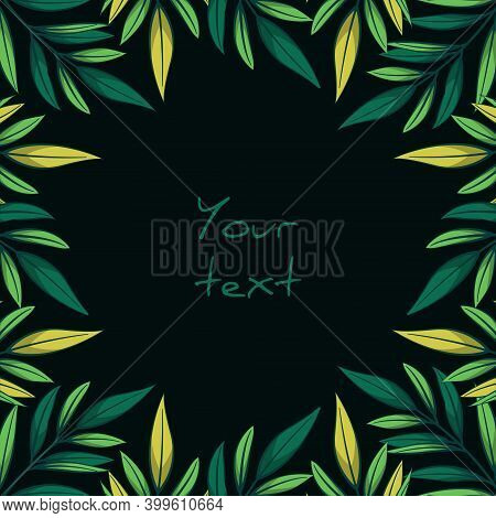 Square Foliate Postcard; Frame With Green And Yellow Leaves On Black Background; Design For Greeting