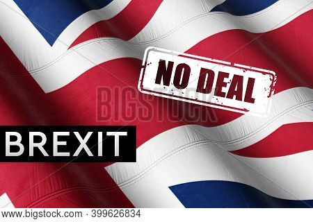 No Deal Brexit, England Going Out Of The European Union Without Agreement Or A Trade Deal. Great Bri