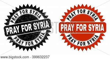 Black Rosette Pray For Syria Watermark. Flat Vector Grunge Seal Stamp With Pray For Syria Phrase Ins