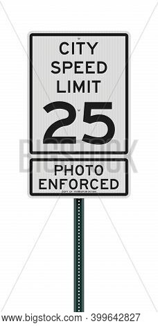 Vector Illustration Of The City Speed Limit 25 Photo Enforced White Road Sign On Green Post