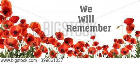 Remembrance Day Card. Red Poppy Flowers And Text We Will Remember On White Background