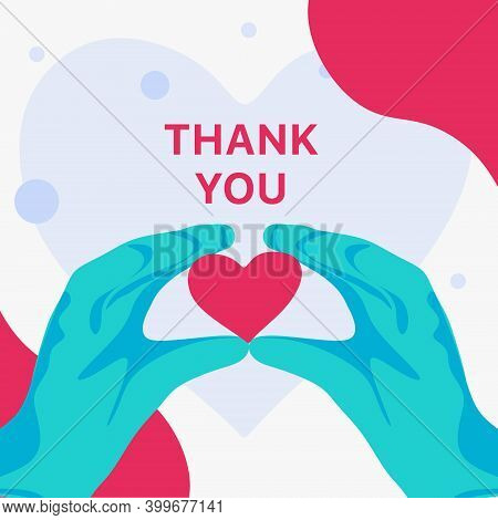 Medical Banner With Text Thank You Doctor And Nurses. Hands In The Shape Of A Heart. Human Hands In