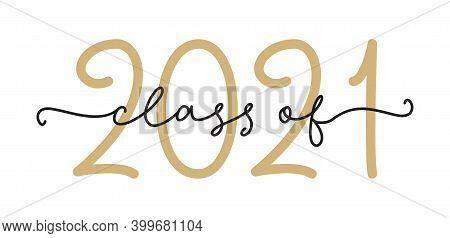 Class Of 2021. Graduation Logo. Modern Calligraphy Script For High School, College Graduate. Templat