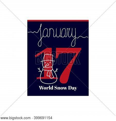 Calendar Sheet, Vector Illustration On The Theme Of World Snow Day On January 17. Decorated With A H