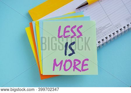 Conceptual Hand Writing Showing Less Is More. Business Photo Showcasing Minimalist Approach To Artis