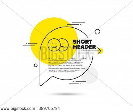 Like And Dislike Line Icon. Speech Bubble Vector Concept. Smile Sign. Social Media Feedback Symbol.