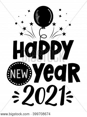Happy New Year 2021 - Inspirational New Year Beautiful Handwritten Quote, Gift Tag, Lettering Messag