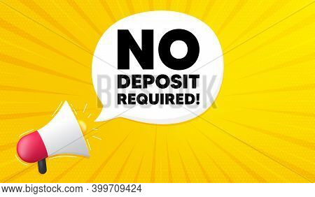 No Deposit Required. Yellow Background With Megaphone. Promo Offer Sign. Advertising Promotion Symbo