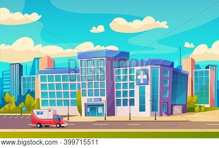 Hospital Building Or City Medical Clinic With Ambulance Cartoon Vector Of Healthcare And Medicine. E