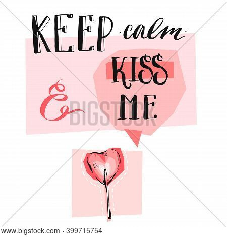 Hand Drawn Creative Vector Valentines Day Greeting Card With Modern Calligraphy Phase Keep Calm And