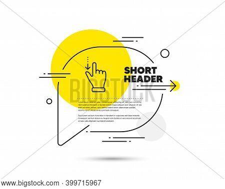 Touchscreen Gesture Line Icon. Speech Bubble Vector Concept. Slide Down Arrow Sign. Swipe Action Sym