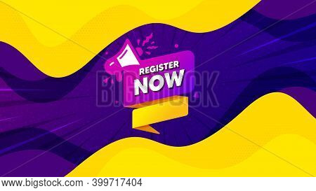 Register Now Paper Banner. Fluid Liquid Background With Offer Message. Free Registration Tag. Megaph