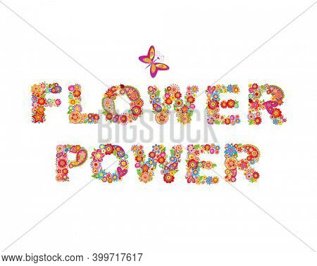Flowers powers lettering in hippie style isolated on white background for T shirt, poster, bag design