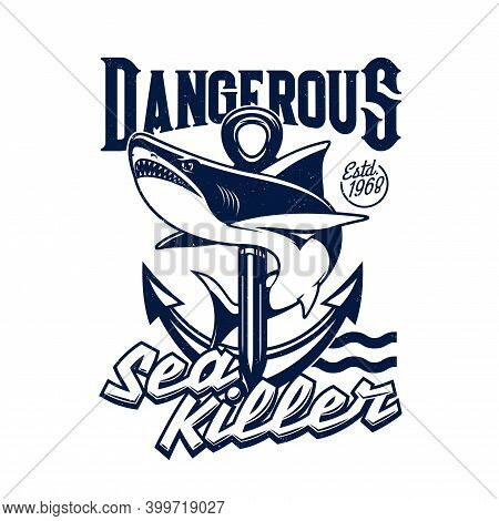 Shark And Sea Ship Anchor T-shirt Print Mockup, Vector Fishing Sport. Ocean Predatory Animal With Bl