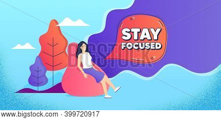 Stay Focused Motivation Quote. Woman Relaxing In Bean Bag. Motivational Slogan. Inspiration Message.