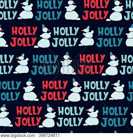Christmas Seamless Pattern. Hand Drawn Snowmen, Holly Jolly Lettering On Dark Background. Christmas