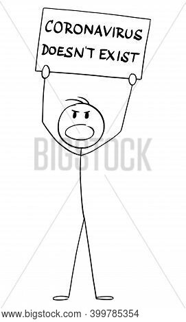 Cartoon Stick Figure Illustration Of Man Holding Coronavirus Doesnt Exist Sign. Concept Of Sars-2-co