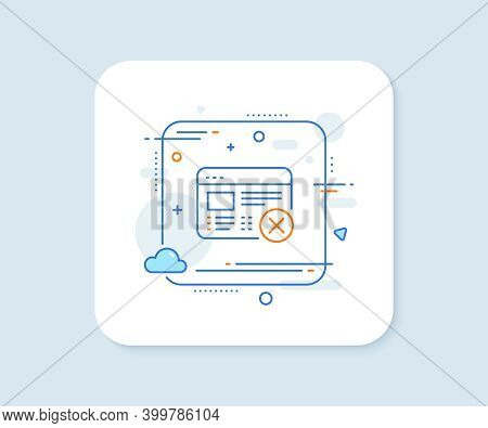 Reject Web Page Line Icon. Abstract Square Vector Button. No Internet Sign. Delete Browser. Reject W