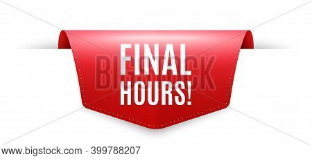 Final Hours Sale. Ribbon Label Tag. Special Offer Price Sign. Advertising Discounts Symbol. Infograp