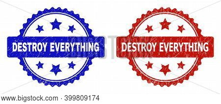 Rosette Destroy Everything Stamps. Flat Vector Distress Stamps With Destroy Everything Text Inside R