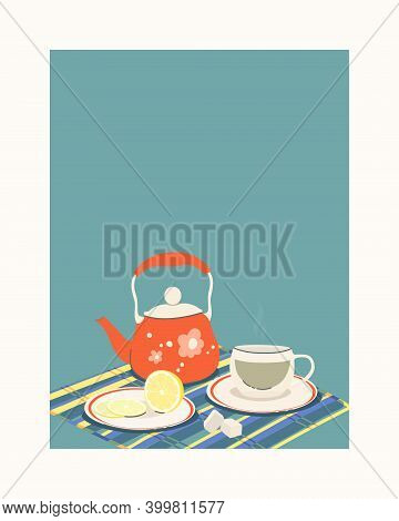 Vector Color Flat Illustration With Copy Space. Teapot With A Cup And Lemon On A Saucer. Cute Still