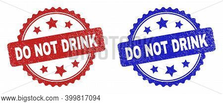 Rosette Do Not Drink Stamps. Flat Vector Textured Seal Stamps With Do Not Drink Caption Inside Roset