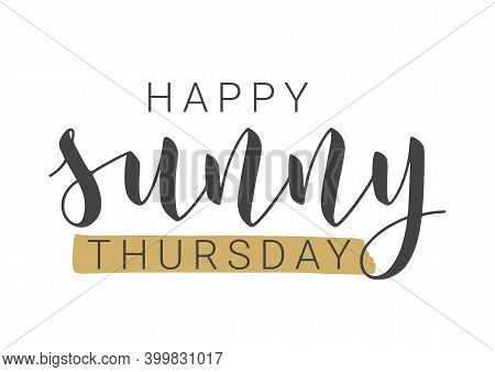 Vector Stock Illustration. Handwritten Lettering Of Happy Sunny Thursday. Template For Banner, Postc