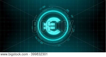 Digital Currency Euro Sign On Abstract Hud Technology Background. Futuristic Hi-tech Digital Money.