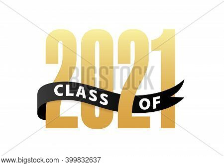 Class Of 2021 Gold Lettering Graduation 3d Logo With Ribbon. Template For Graduation Design, Party,